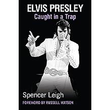 Elvis Presley: Caught in a Trap