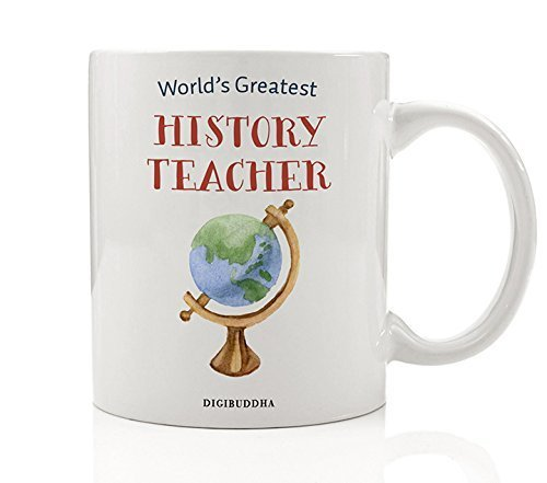 History Teacher Gifts Coffee Mug World's Greatest History Teacher Elementary Middle High School Historical Events Tutor Christmas Thank You Present from Student 11oz Ceramic Cup by Digibuddha DM0306