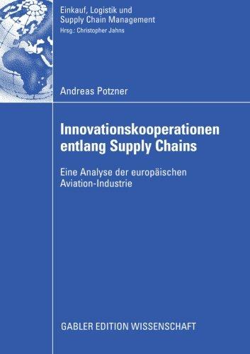 Innovationskooperationen entlang Supply Chains: Eine Analyse der europäischen Aviation-Industrie (Einkauf, Logistik und