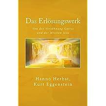 Das Erlösungswerk: Von der Versöhnung Gottes und der Mission Jesu (German Edition)