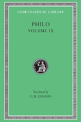 Philo: Volume IX, Every Good Man is Free. On the Contemplative Life. On the Eternity of the World. Against Flaccus. Apol