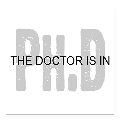 CafePress - PhD The Doctor is In Square Car Magnet 3