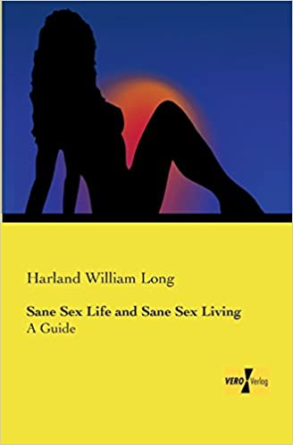 Sane Sex Life and Sane Sex Living: A Guide