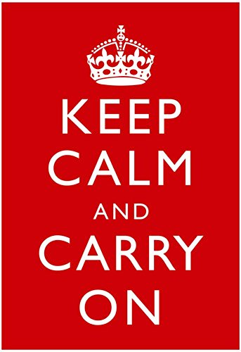 Keep Calm and Carry On Motivational, Red Art Poster Print