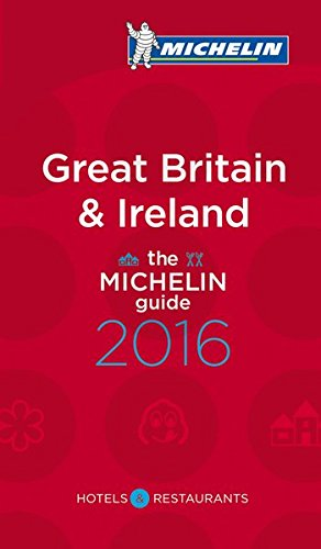 MICHELIN Guide Great Britain & Ireland 2016: Hotels & Restaurants (Michelin Guide/Michelin)...