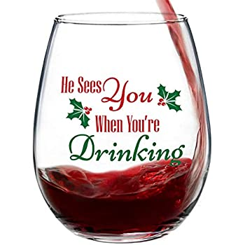 Christmas Ideas Xmas Decor Xmas Gift He Sees You When Youre Drinking He Knows When Youre Shit Faced Christmas Wine Glass Chistmas Gift