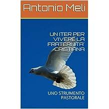 UN ITER PER VIVERE LA FRATERNITA' CRISTIANA: UNO STRUMENTO PASTORALE (Italian Edition)