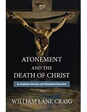Atonement and the Death of Christ: An Exegetical, Historical, and Philosophical Exploration