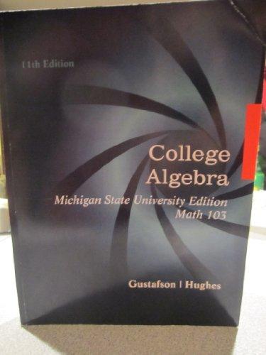 College Algebra Michigan State University Edition
