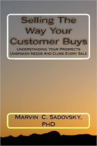5dd1af26 Selling The Way Your Customer Buys: Marvin C Sadovsky PhD ...