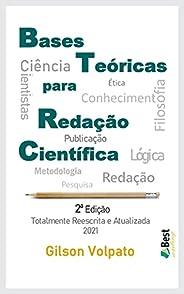Bases Teóricas para Redação Científica: 2ª Ed. Totalmente Reescrita e Atualizada