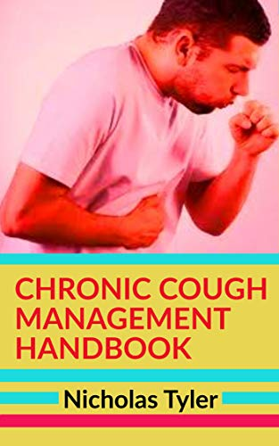 CHRONIC COUGH MANAGEMENT HANDBOOK (Natural Remedies For Cough And Cold In Toddlers)