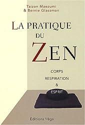 La pratique du Zen : Corps Respiration et Esprit