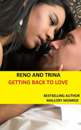 RENO AND TRINA: GETTING BACK TO LOVE (The Mob Boss Series Book - 9 Reno