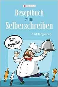 kreativus rezeptbuch zum selberschreiben blanko kochbuch mit register german edition. Black Bedroom Furniture Sets. Home Design Ideas