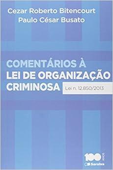 Book Comentarios aLei da Organizaao Criminosa: Lei N¼ 12.850-2013