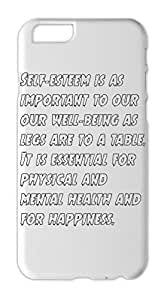 Self-esteem is as important to our our well-being as legs Iphone 6 plus case