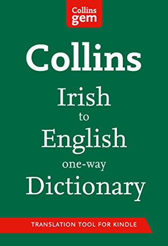 Collins Irish to English (One Way) Gem Dictionary: Trusted support for learning (Collins Gem) (Irish Edition)