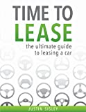 Time To Lease: The Ultimate Guide To Leasing A Car