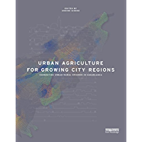 Urban Agriculture for Growing City Regions: Connecting Urban-Rural Spheres in Casablanca (English Edition)