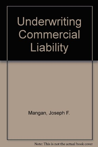 Underwriting Commercial Liability