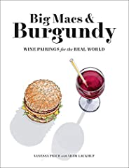 Big Macs & Burgundy: Wine Pairings for the Real W