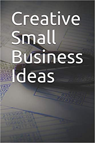 Buy Creative Small Business Ideas: 365 Day Blank Lined