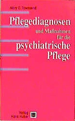 Pflegediagnosen und Massnahmen für die psychiatrische Pflege: Handbuch zur Pflegeplanerstellung