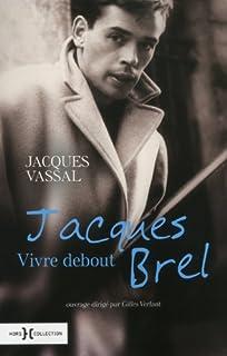 Jacques Brel, vivre debout, Vassal, Jacques