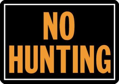 Hy-Ko 806 10'' X 14'' Aluminum No Hunting Sign