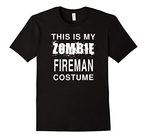 Mens This Is My Zombie Fireman Costume: Funny Halloween T-Shirt 2XL Black