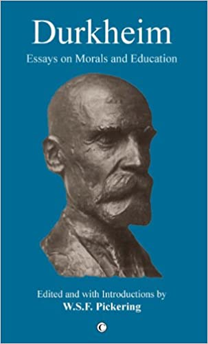 durkheim essays on morals and education w s f pickering  durkheim essays on morals and education