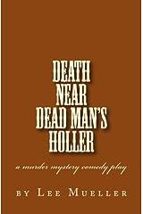 Death Near Dead Man's holler: a murder mystery comedy play Paperback