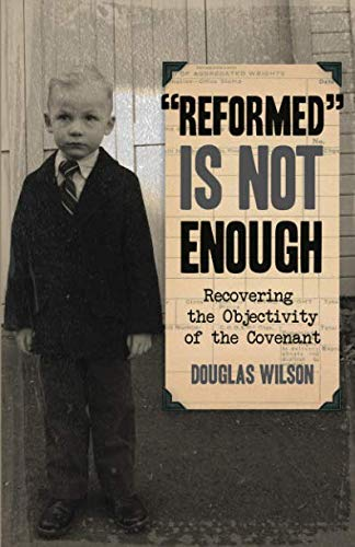 Reformed Is Not Enough: Recovering the