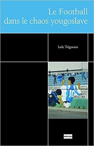 Le football dans le chaos yougoslave [CRITIQUE]