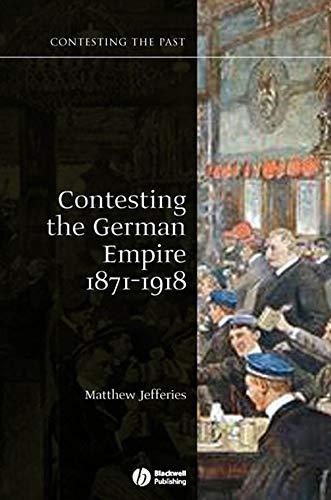 Contesting the German Empire 1871 - 1918