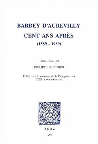 En ligne Barbey d'Aurevilly Cent Ans Après, 1889-1989 pdf, epub