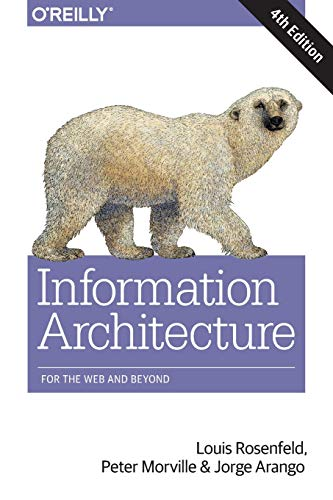 Information Architecture: For the Web and Beyond ()