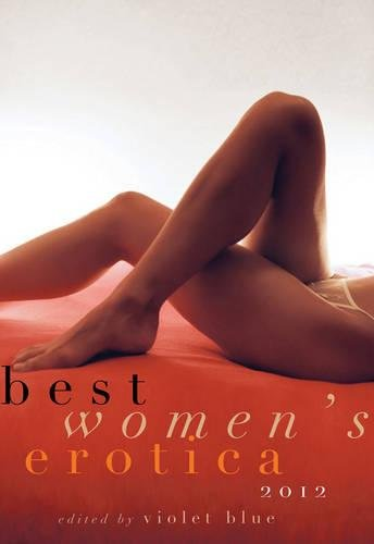 Best Women's Erotica 2012 - Blue Violet Stories