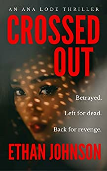 Crossed Out: An Ana Lode Thriller by [Johnson, Ethan]