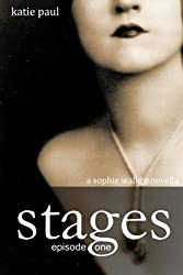 Stages | Episode One (Sophie Walker Novella Book 1)