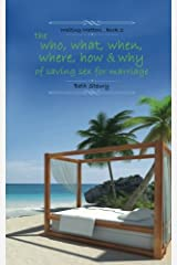 the who, what, when, where, how, and why of saving sex for marriage (Waiting Matters) (Volume 2) Paperback