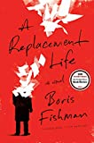 Image of A Replacement Life: A Novel