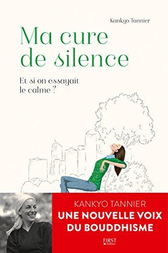 Ma Cure de silence. Et si on essayait le calme ? (French Edition)
