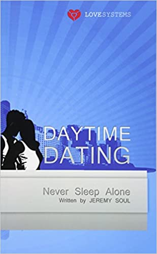 Daytime dating never sleep alone