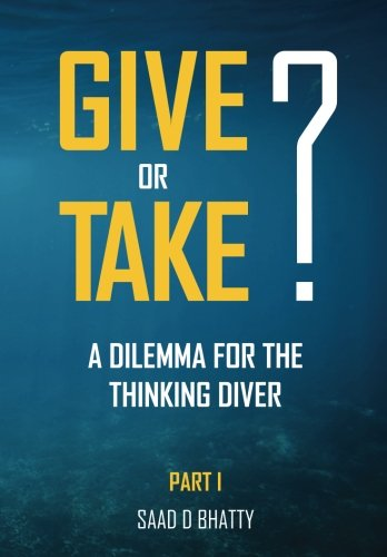 Read Online Give or take? A dilemma for the thinking diver: Part I pdf