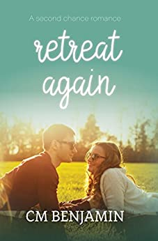 Retreat Again (The Second Chance Romance Series Book 2) by [Benjamin, Christina]