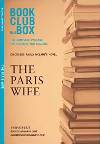Bookclub-in-a-Box Discusses The Paris Wife by Paula McLain (Book Club in a Box: The Complete Package for Readers and Leaders)