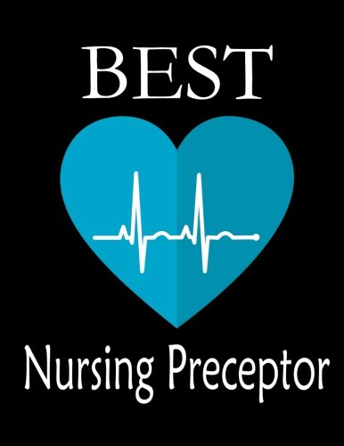 Best Nursing Preceptor: Journal, Appreciation gift for Nurses, Nurse Preceptor Thank you Gift -Beautifully lined pages Notebook