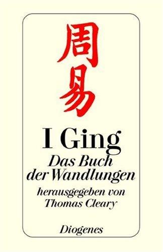 I Ging - Das Buch der Wandlungen Taschenbuch – 1993 Thomas Cleary Ingrid Fischer-Schreiber Diogenes 3257700059